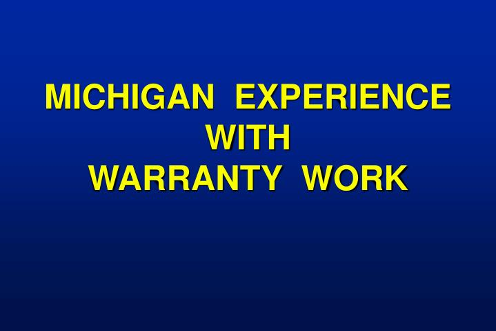 MICHIGAN  EXPERIENCE WITH