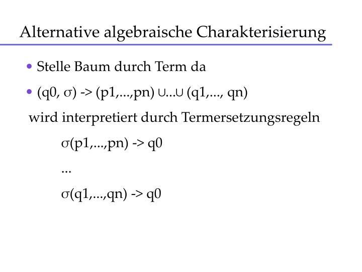 Alternative algebraische Charakterisierung