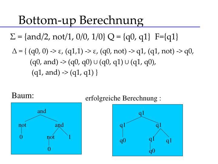 Bottom-up Berechnung