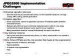 jpeg2000 implementation challenges