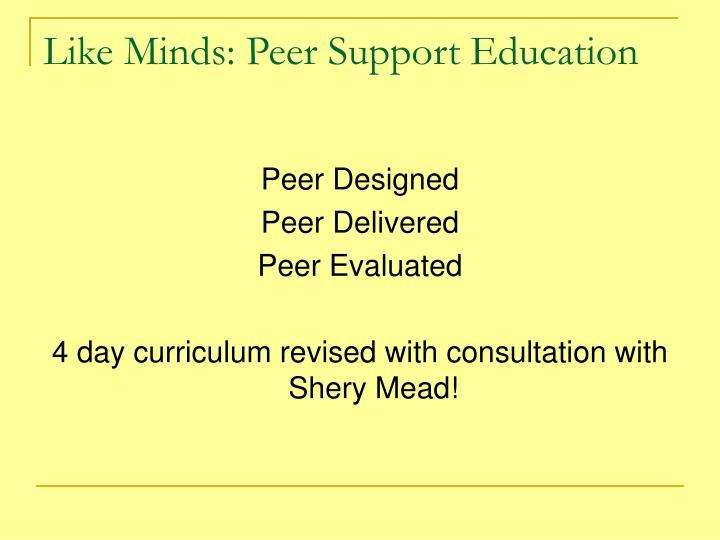Like Minds: Peer Support Education