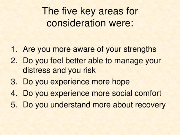 The five key areas for consideration were: