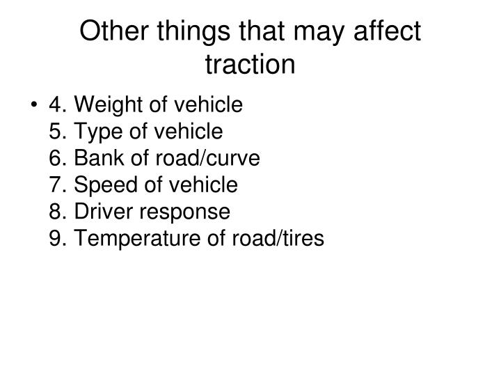 Other things that may affect traction