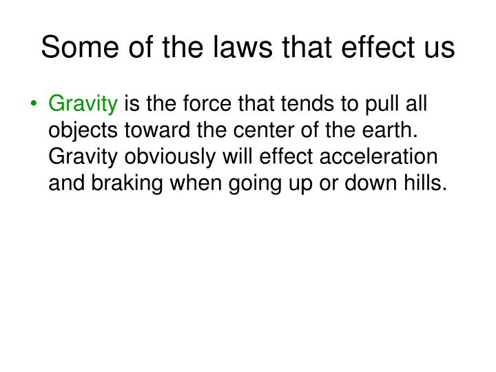 Some of the laws that effect us