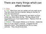 there are many things which can affect traction