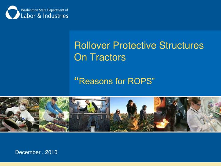 Rollover protective structures on tractors reasons for rops