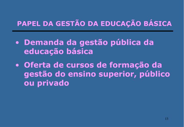PAPEL DA GESTÃO DA EDUCAÇÃO BÁSICA