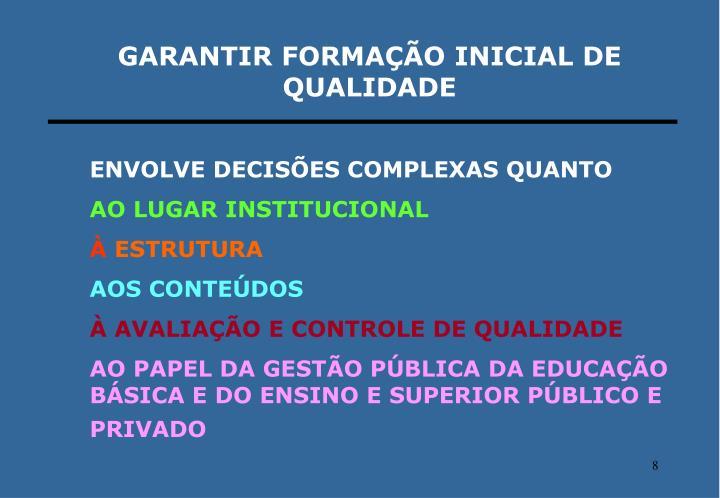 GARANTIR FORMAÇÃO INICIAL DE QUALIDADE