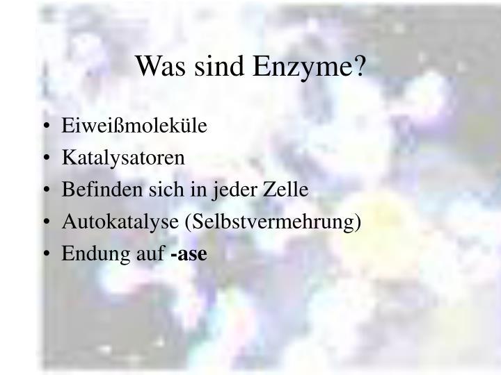Was sind Enzyme?