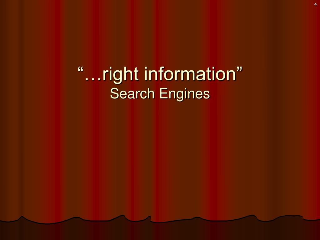 """…right information"""