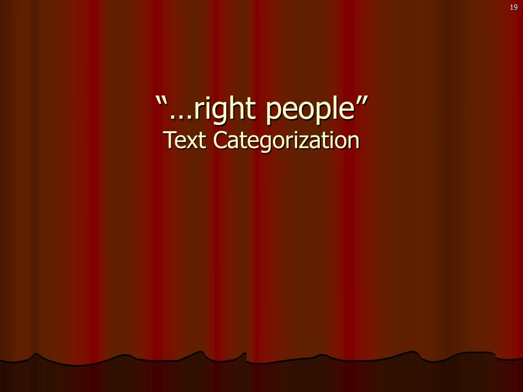 """""""…right people"""""""