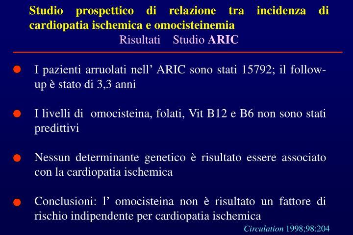 Studio prospettico di relazione tra incidenza di cardiopatia ischemica e omocisteinemia