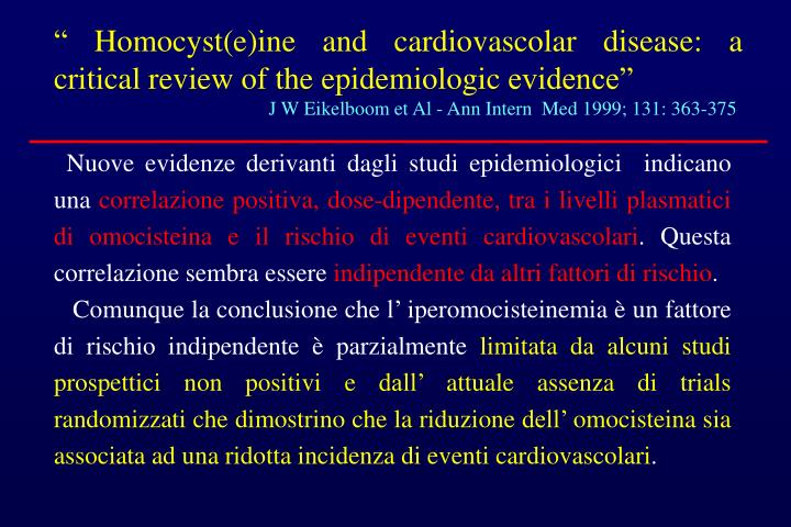 """ Homocyst(e)ine and cardiovascolar disease: a critical review of the epidemiologic evidence"""
