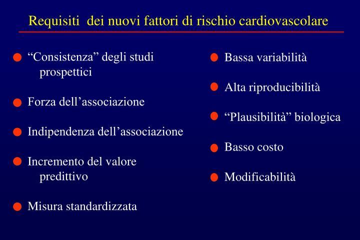 Requisiti  dei nuovi fattori di rischio cardiovascolare