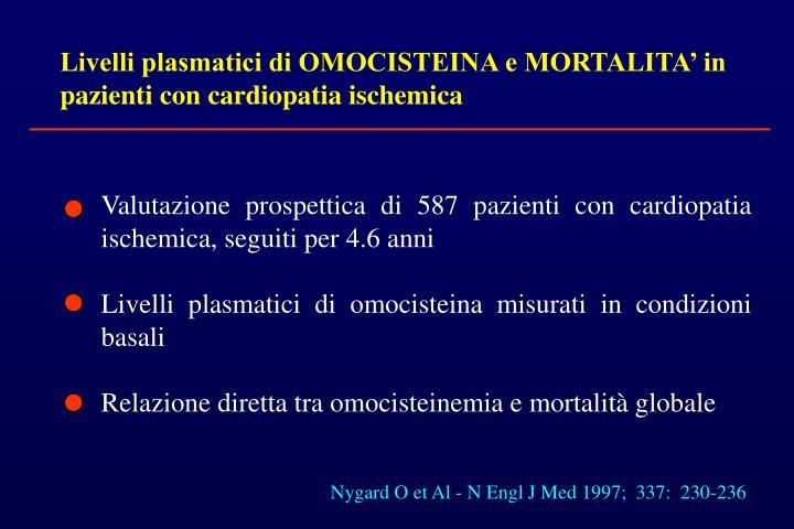 Livelli plasmatici di OMOCISTEINA e MORTALITA' in pazienti con cardiopatia ischemica