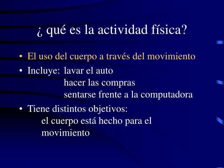 ¿ qué es la actividad física?