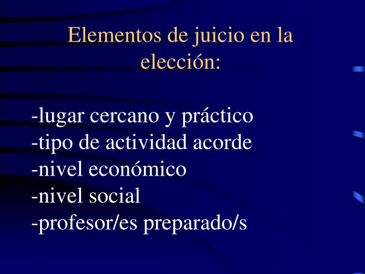 Elementos de juicio en la elección: