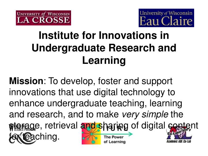 Institute for Innovations in Undergraduate Research and Learning