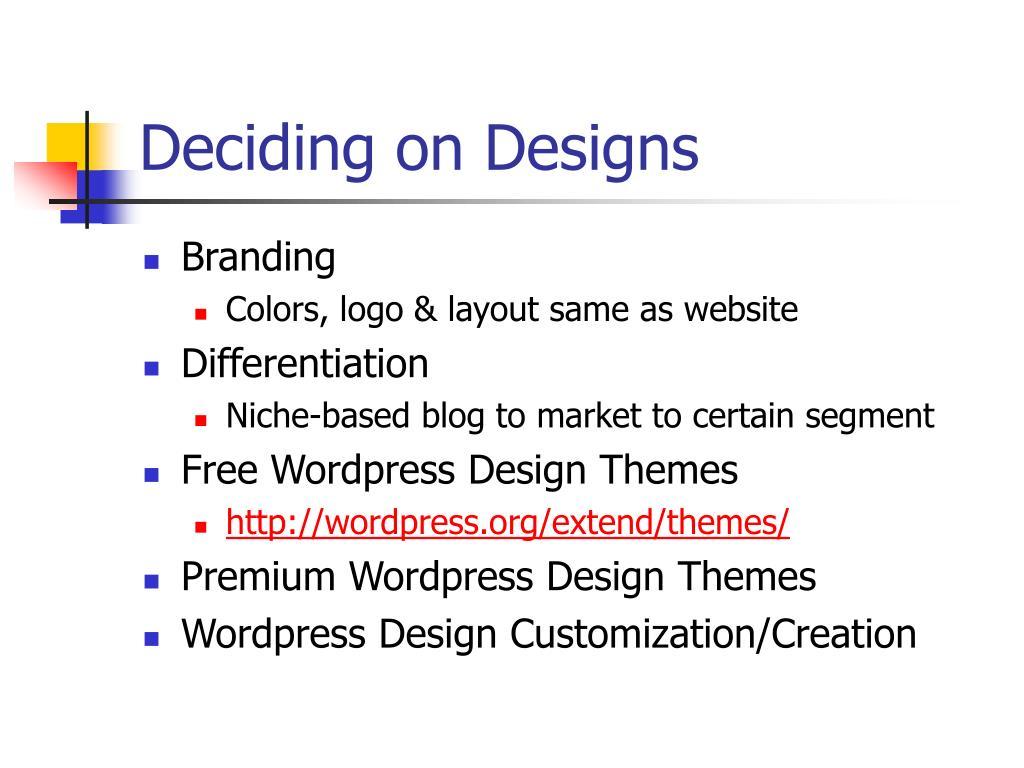 Deciding on Designs