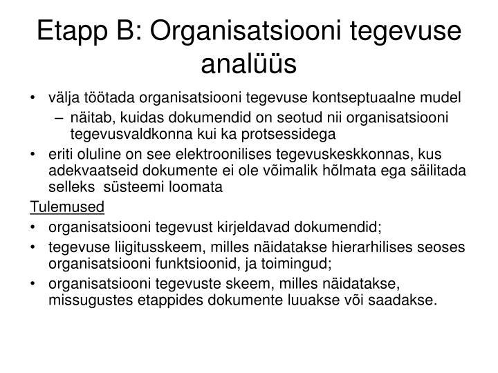 Etapp B: Organisatsiooni tegevuse analüüs