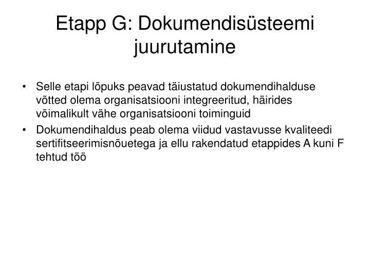 Etapp G: Dokumendisüsteemi juurutamine