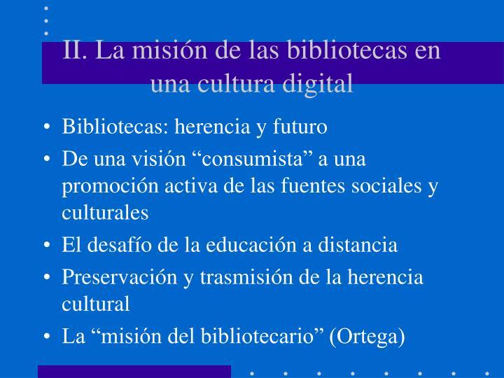 II. La misión de las bibliotecas en una cultura digital