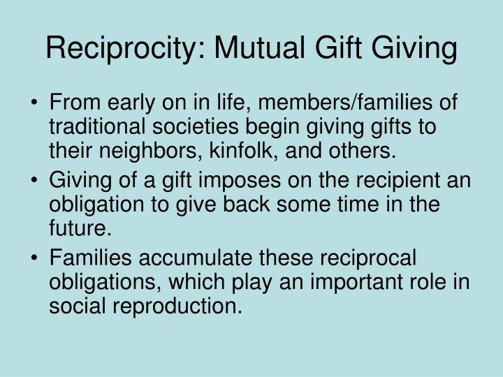 Reciprocity: Mutual Gift Giving