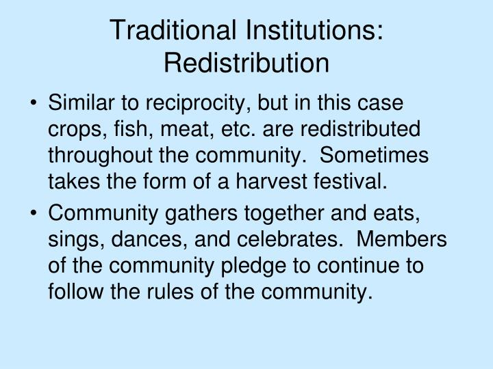 Traditional Institutions: Redistribution