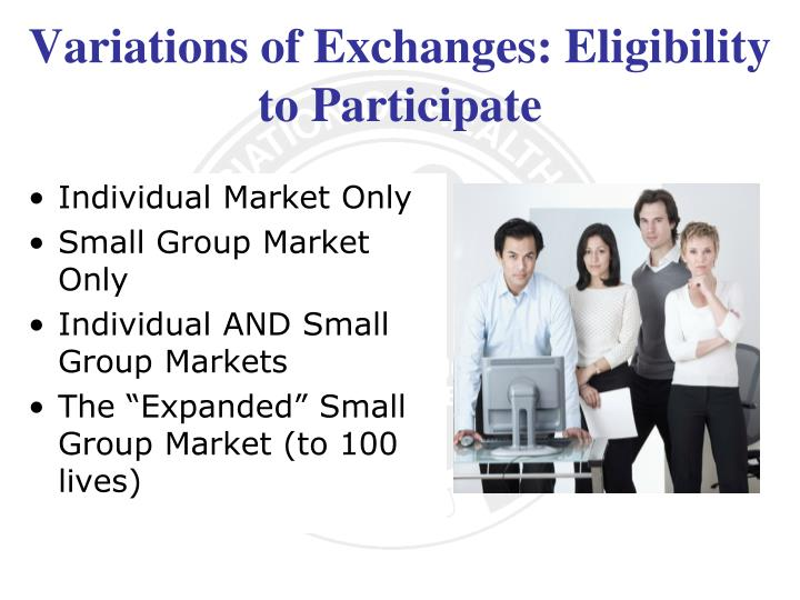Variations of Exchanges: Eligibility to Participate