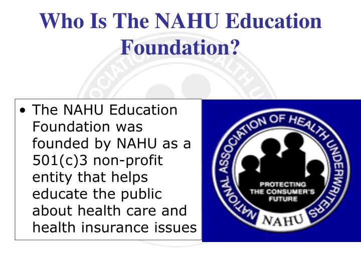 Who Is The NAHU Education Foundation?