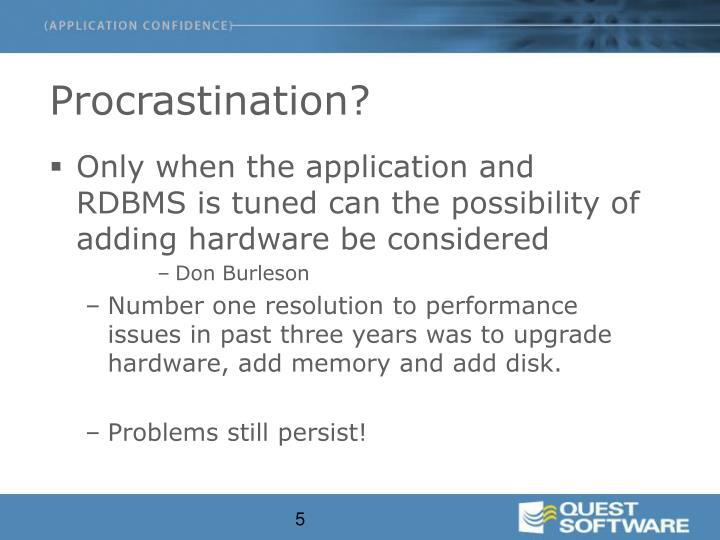 Procrastination?