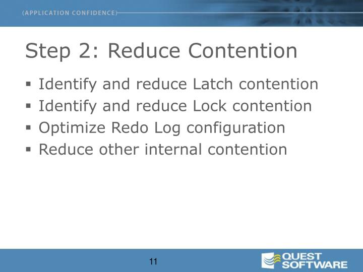 Step 2: Reduce Contention