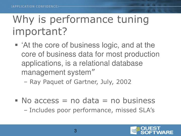 Why is performance tuning important?