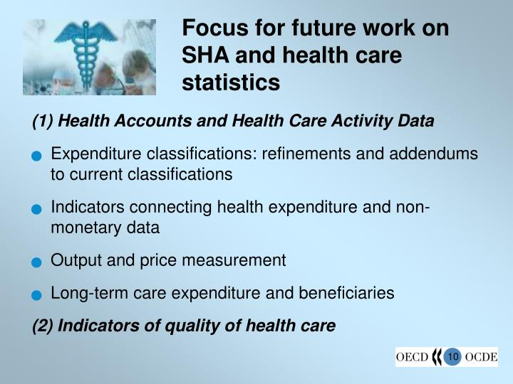 Focus for future work on SHA and health care statistics