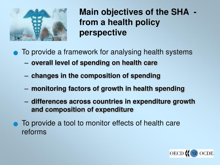 Main objectives of the SHA  - from a health policy perspective