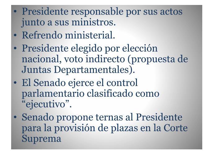 Presidente responsable por sus actos junto a sus ministros.