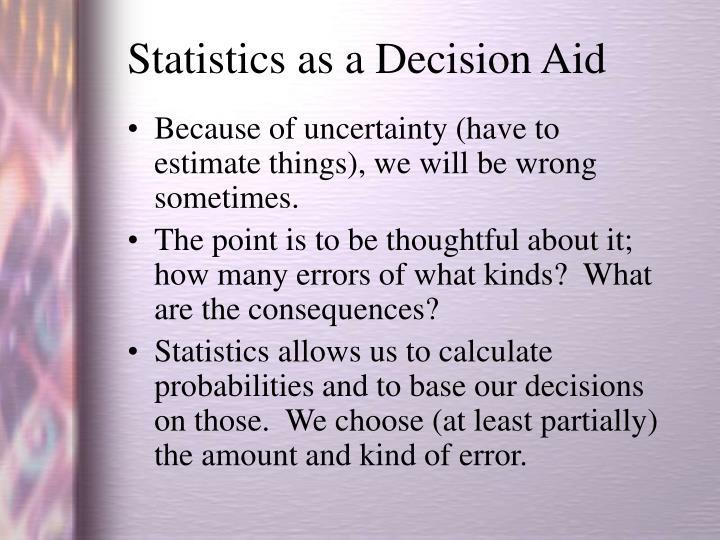 Statistics as a Decision Aid