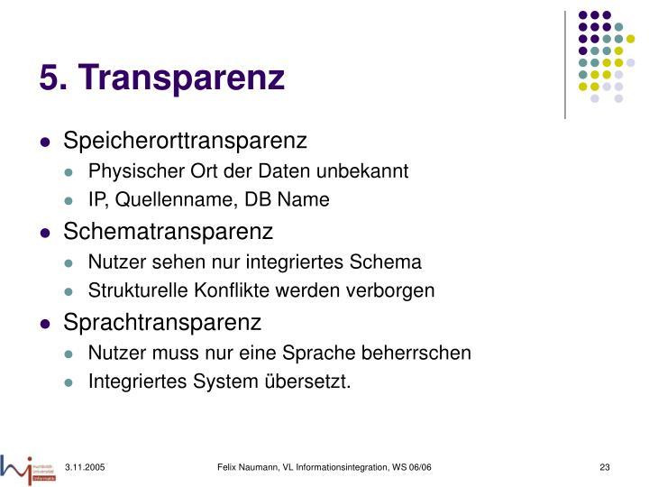 5. Transparenz