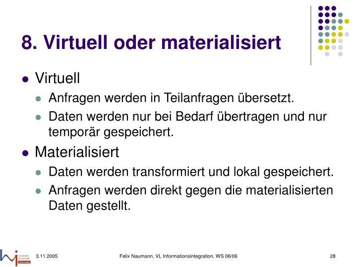 8. Virtuell oder materialisiert