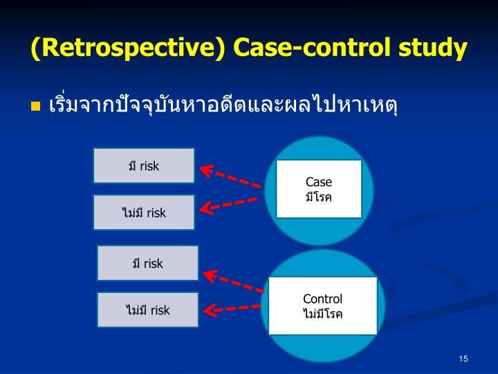 (Retrospective) Case-control study