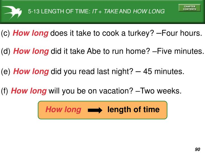 5-13 LENGTH OF TIME: