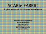 scarie fabric a pilot study of distributed correlation