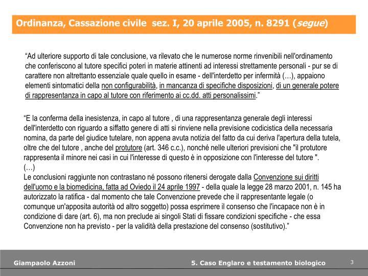 Ordinanza, Cassazione civile sez. I, 20 aprile 2005, n. 8291 (