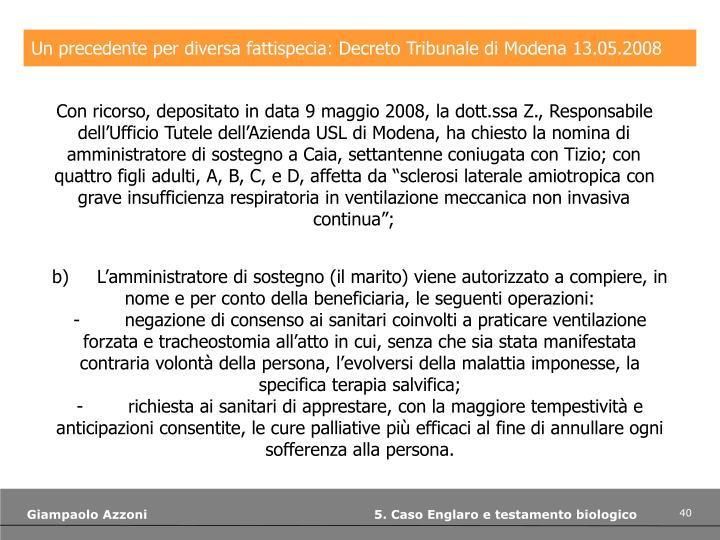 Un precedente per diversa fattispecia: Decreto Tribunale di Modena 13.05.2008