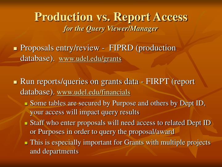 Production vs. Report Access