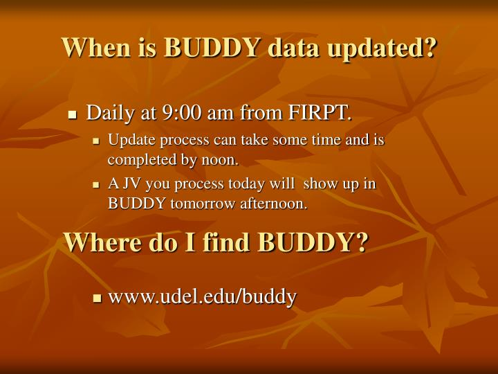 When is BUDDY data updated?