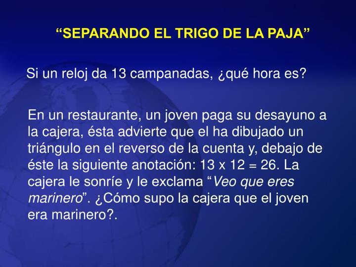 """""""SEPARANDO EL TRIGO DE LA PAJA"""""""