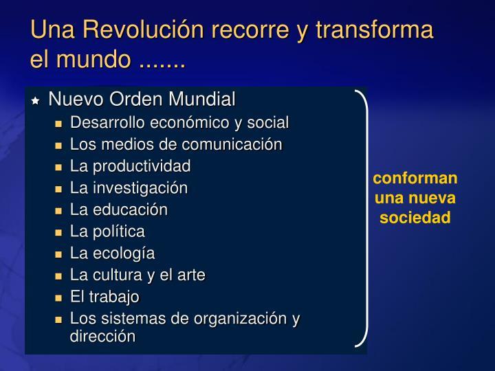Una Revolución recorre y transforma el mundo .......