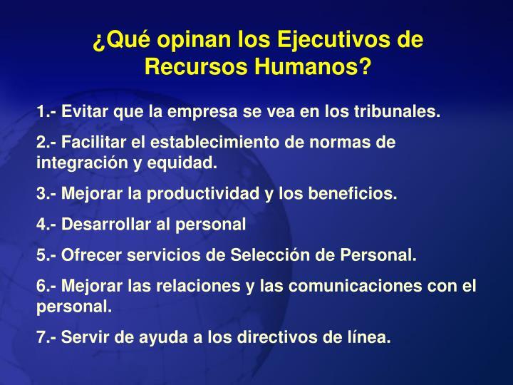 ¿Qué opinan los Ejecutivos de Recursos Humanos?