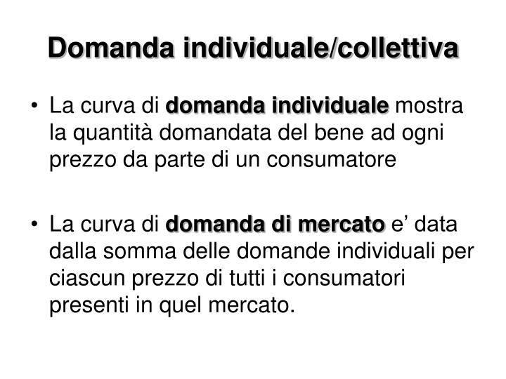 Domanda individuale/collettiva